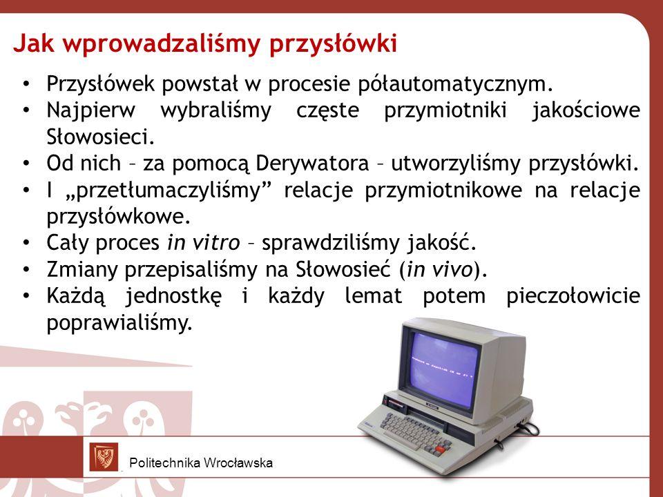 Jak wprowadzaliśmy przysłówki Przysłówek powstał w procesie półautomatycznym.