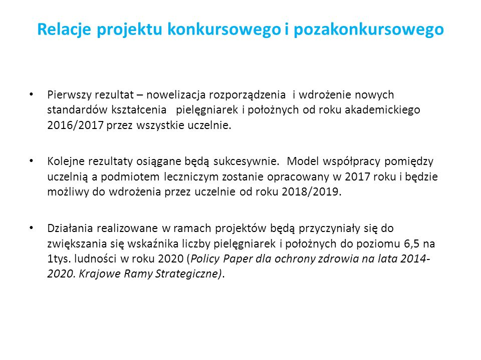 Relacje projektu konkursowego i pozakonkursowego Pierwszy rezultat – nowelizacja rozporządzenia i wdrożenie nowych standardów kształcenia pielęgniarek
