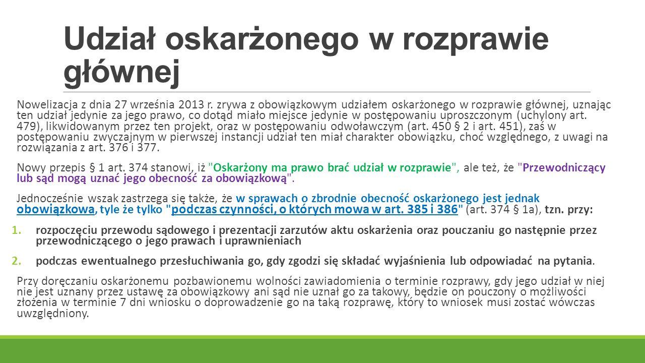 Udział oskarżonego w rozprawie głównej Nowelizacja z dnia 27 września 2013 r.