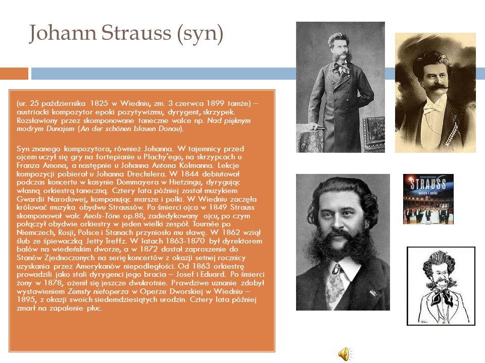 Johann Strauss (syn) (ur. 25 października 1825 w Wiedniu, zm.