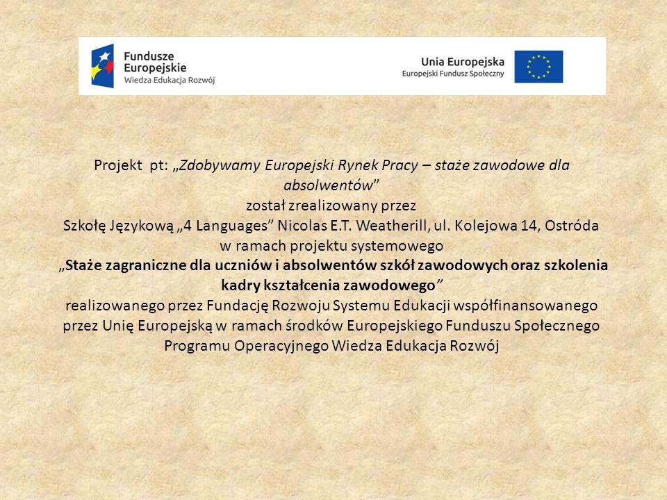 """Projekt pt: """"Zdobywamy Europejski Rynek Pracy – staże zawodowe dla absolwentów został zrealizowany przez Szkołę Językową """"4 Languages Nicolas E.T."""