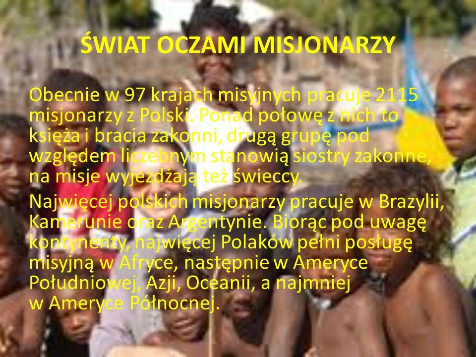 ŚWIAT OCZAMI MISJONARZY Kontynent razem kapłani Osoby świeckie Siostry Zakonne Zakonnicy Afryka8278123344379 Ameryka Płd.