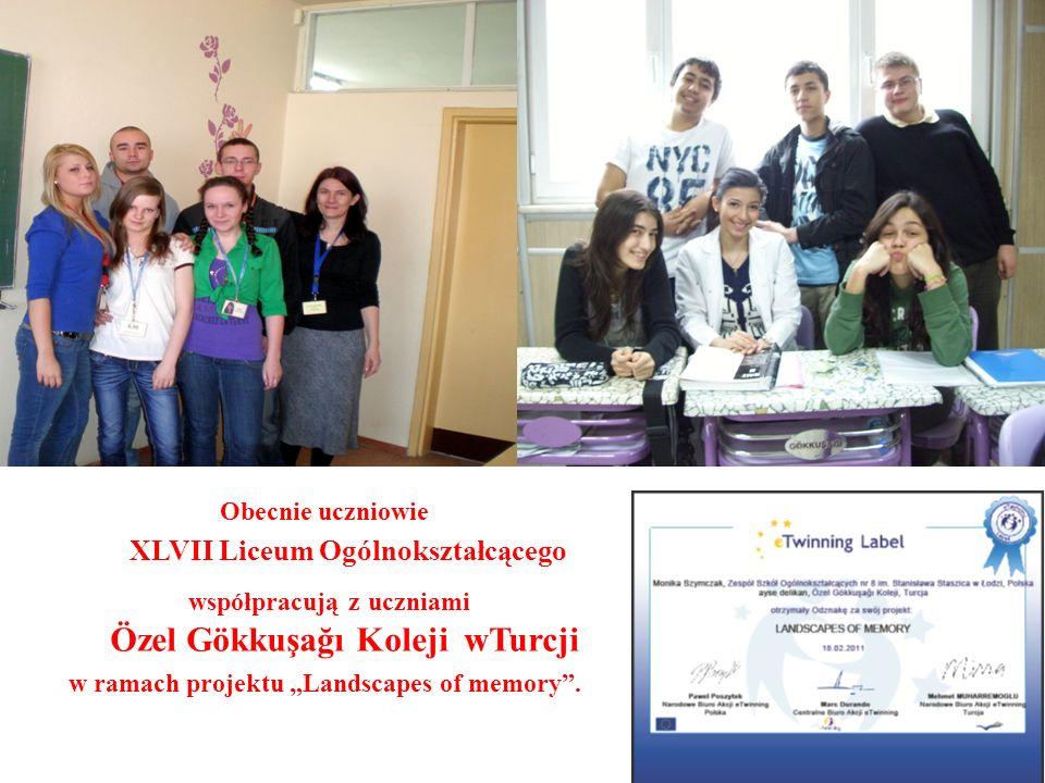 """Obecnie uczniowie XLVII Liceum Ogólnokształcącego współpracują z uczniami Özel Gökkuşağı Koleji wTurcji w ramach projektu """"Landscapes of memory ."""