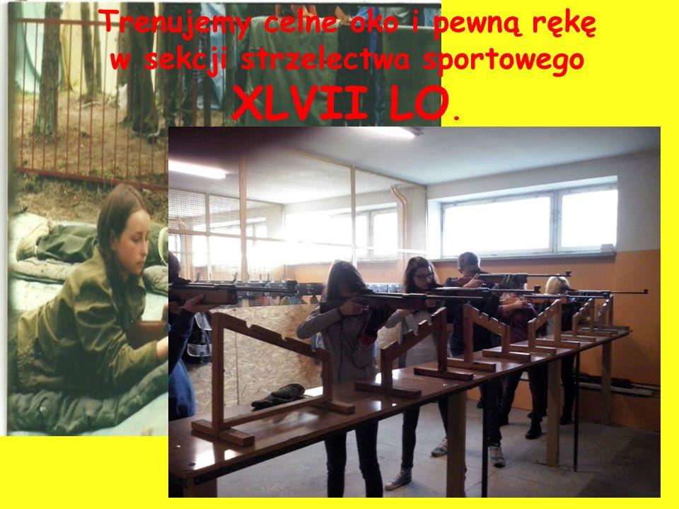 Trenujemy celne oko i pewną rękę w sekcji strzelectwa sportowego XLVII LO.