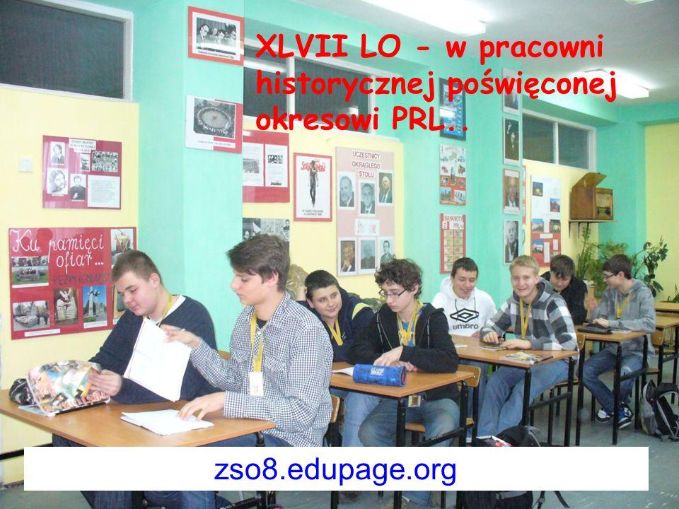 XLVII LO - w pracowni historycznej poświęconej okresowi PRL.. zso8.edupage.org