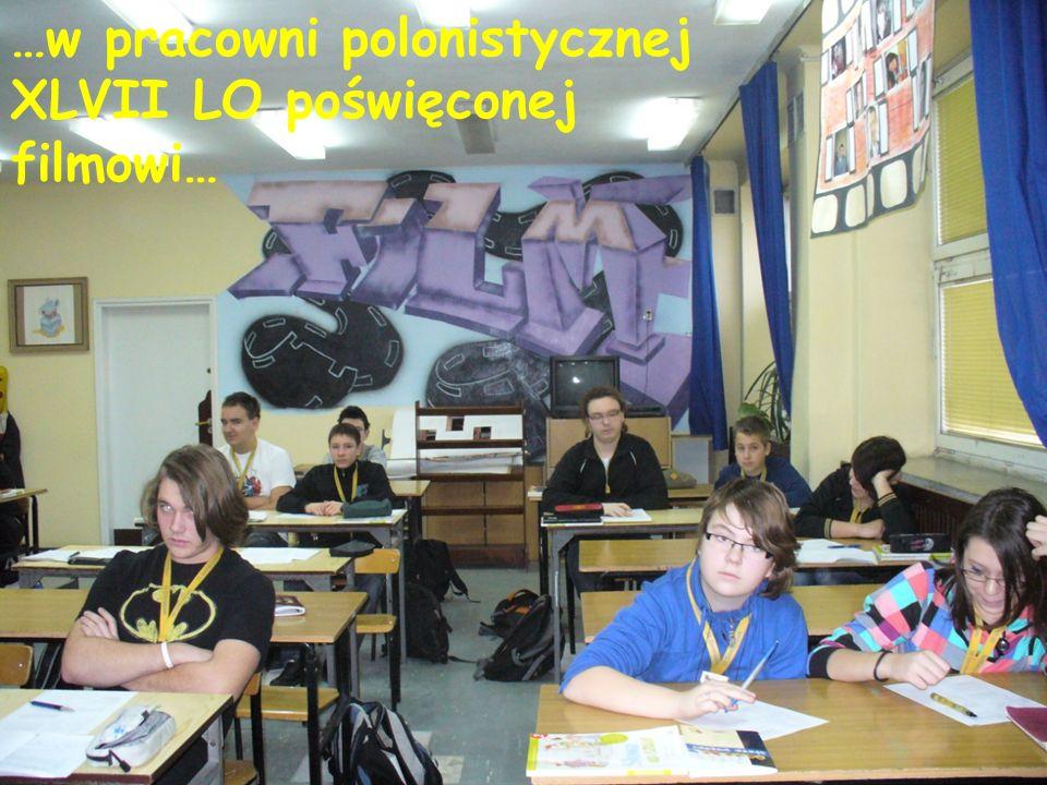 …w pracowni polonistycznej XLVII LO poświęconej filmowi…