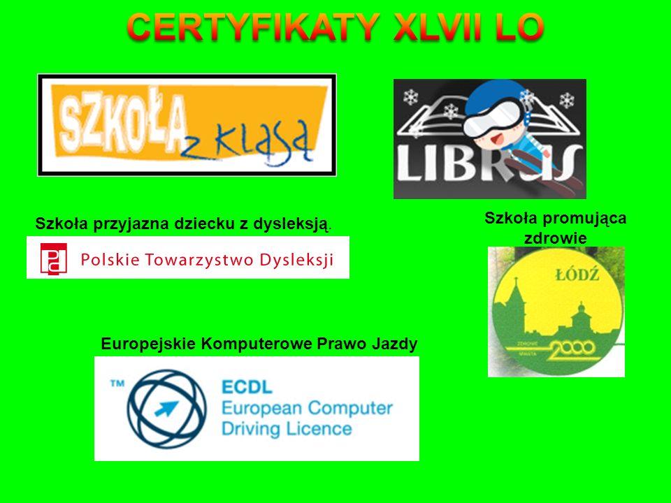 Szkoła promująca zdrowie Szkoła przyjazna dziecku z dysleksją. Europejskie Komputerowe Prawo Jazdy