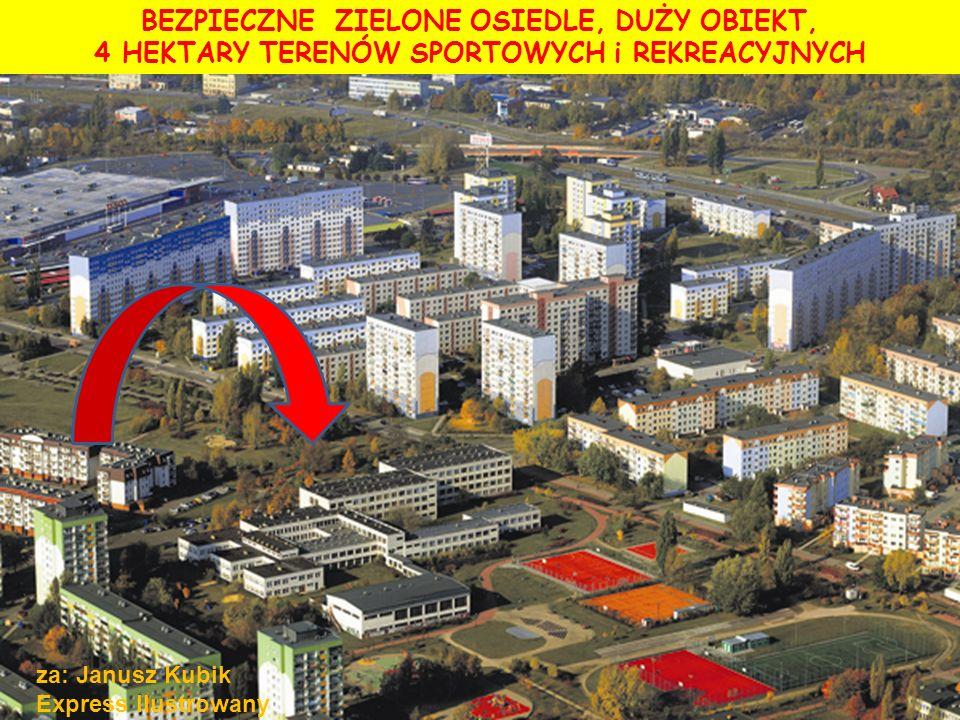 BEZPIECZNE ZIELONE OSIEDLE, DUŻY OBIEKT, 4 HEKTARY TERENÓW SPORTOWYCH i REKREACYJNYCH za: Janusz Kubik Express Ilustrowany