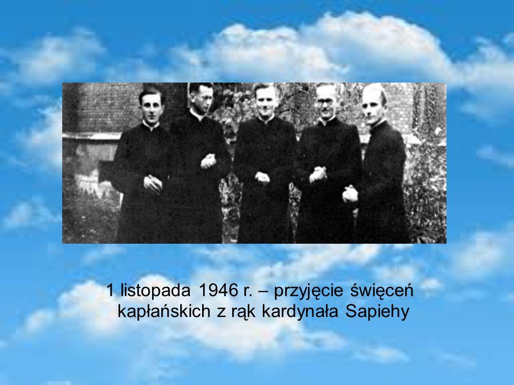 1 listopada 1946 r. – przyjęcie święceń kapłańskich z rąk kardynała Sapiehy