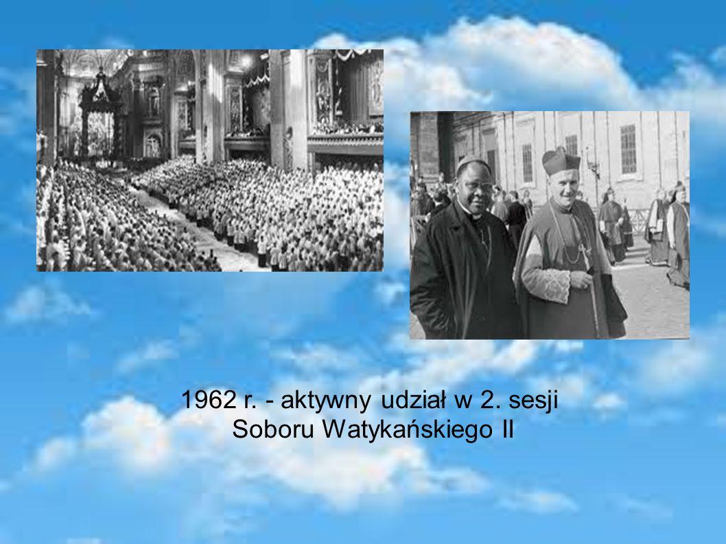 1962 r. - aktywny udział w 2. sesji Soboru Watykańskiego II