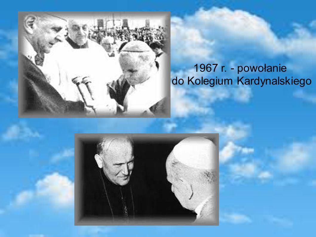 1967 r. - powołanie do Kolegium Kardynalskiego