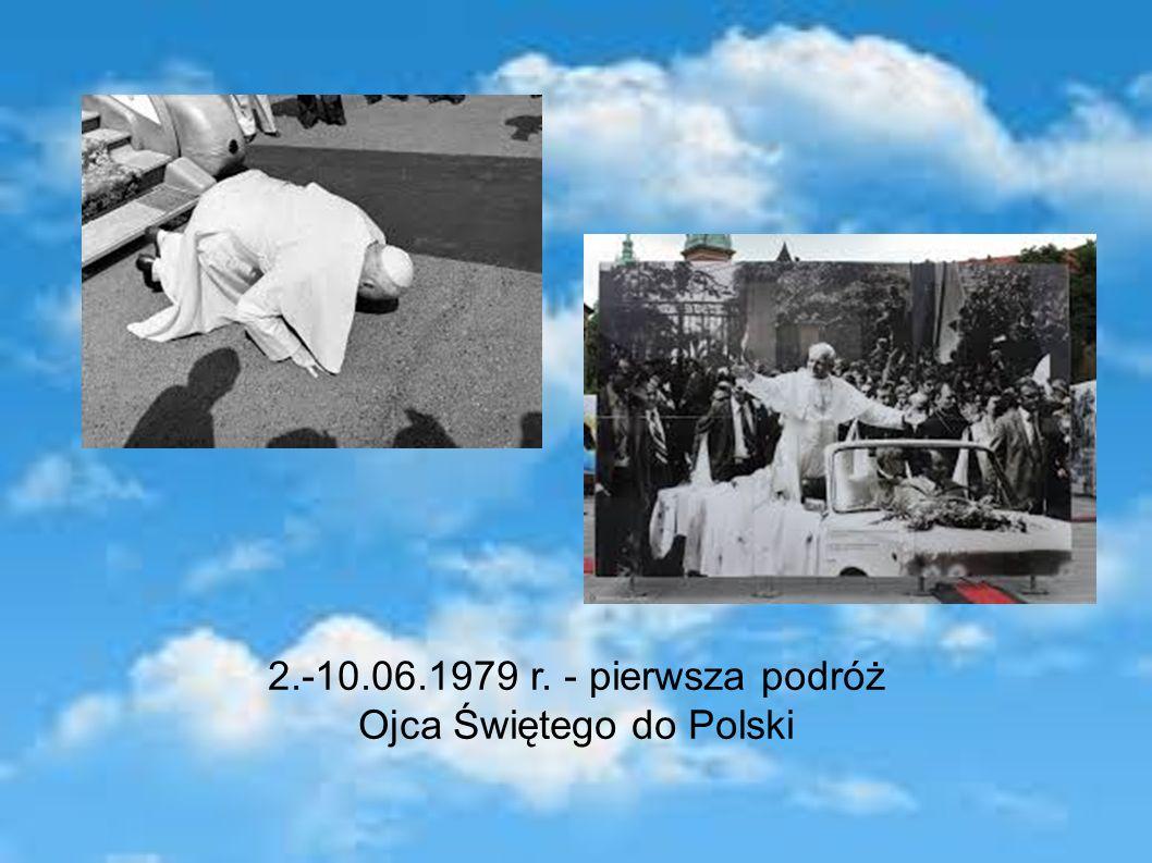 2.-10.06.1979 r. - pierwsza podróż Ojca Świętego do Polski