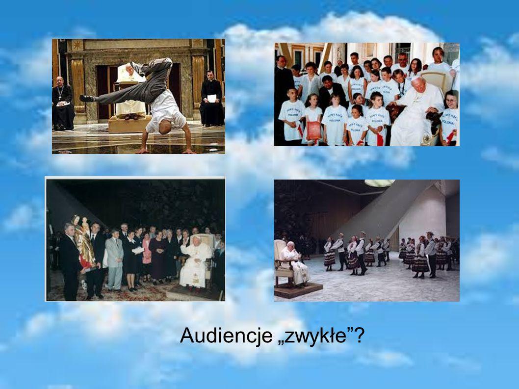 """Audiencje """"zwykłe ?"""