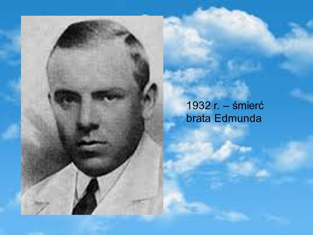 1932 r. – śmierć brata Edmunda
