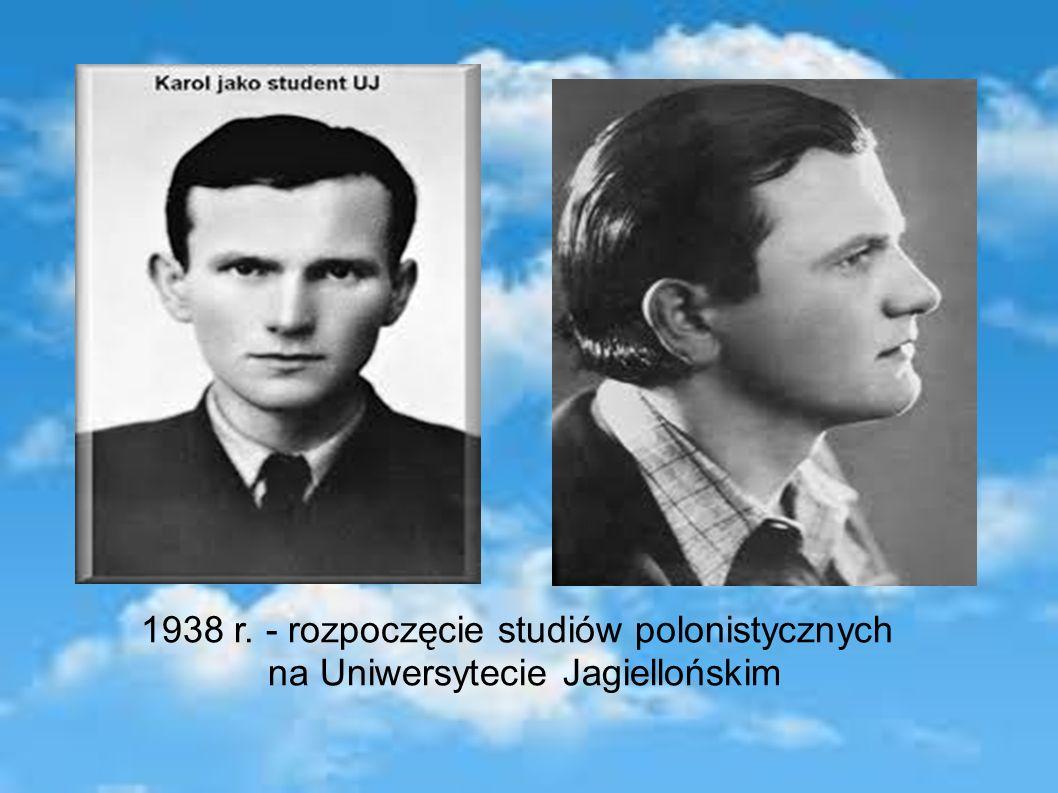 1938 r. - rozpoczęcie studiów polonistycznych na Uniwersytecie Jagiellońskim