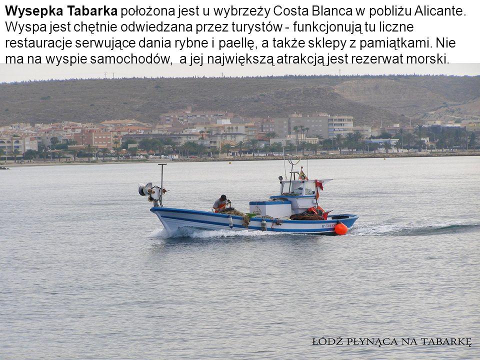 Wysepka Tabarka położona jest u wybrzeży Costa Blanca w pobliżu Alicante.