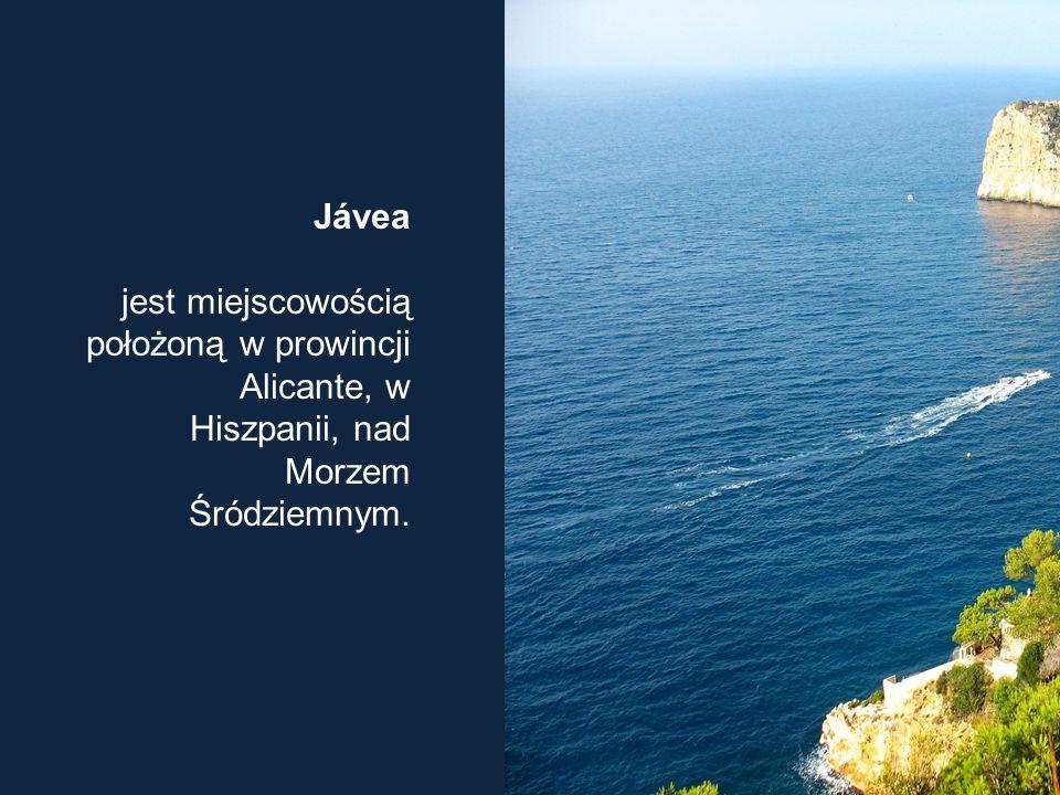 Jávea jest miejscowością położoną w prowincji Alicante, w Hiszpanii, nad Morzem Śródziemnym.