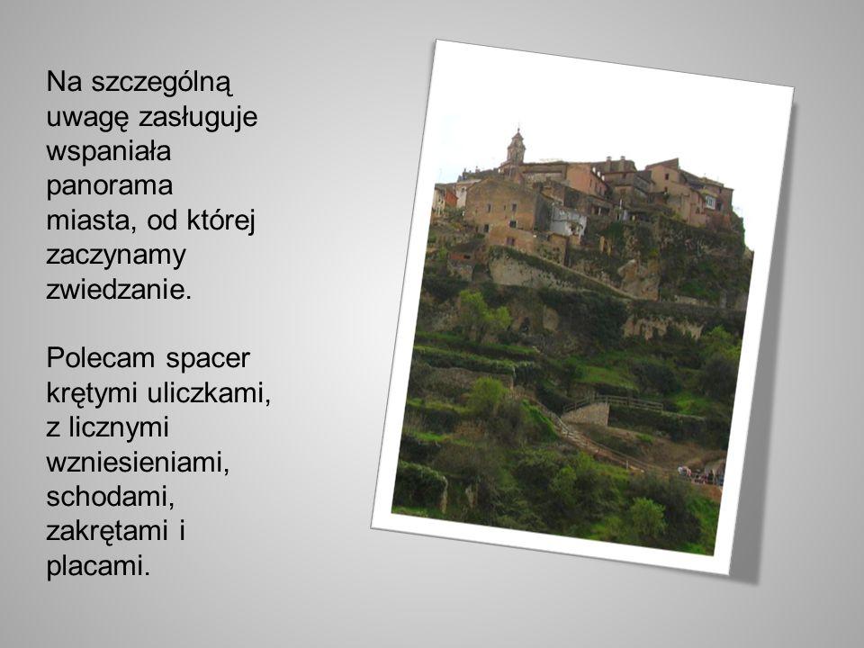 Na szczególną uwagę zasługuje wspaniała panorama miasta, od której zaczynamy zwiedzanie.