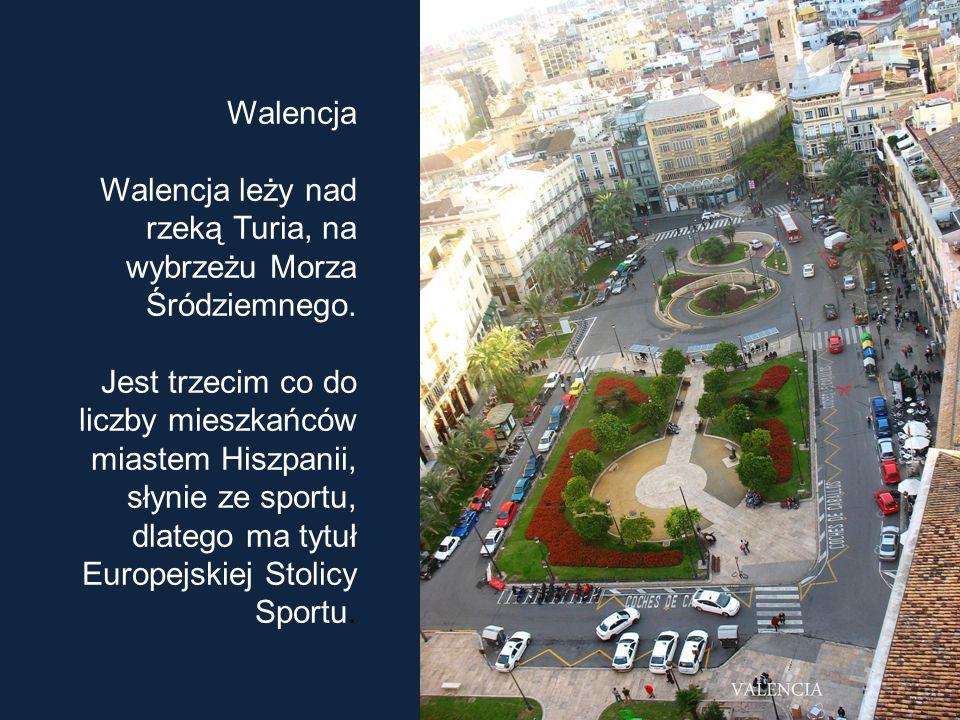 Walencja Walencja leży nad rzeką Turia, na wybrzeżu Morza Śródziemnego.