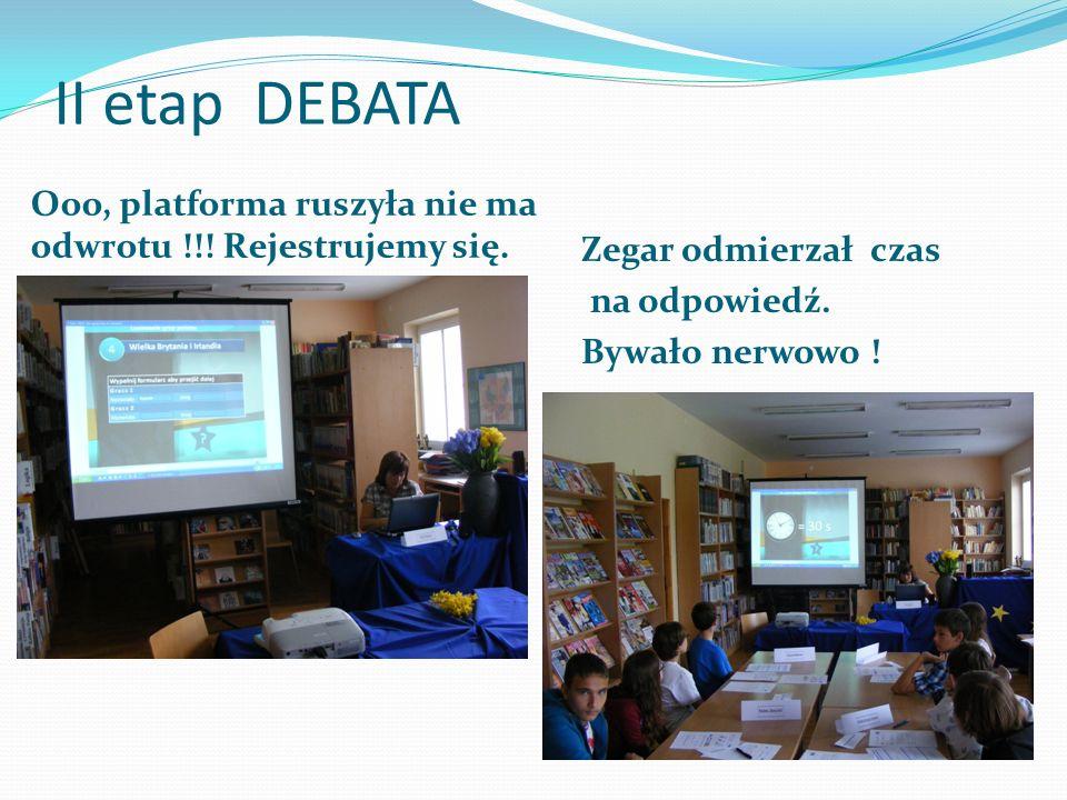 II etap DEBATA Ooo, platforma ruszyła nie ma odwrotu !!.
