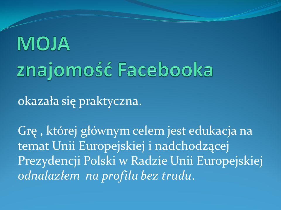 okazała się praktyczna. Grę, której głównym celem jest edukacja na temat Unii Europejskiej i nadchodzącej Prezydencji Polski w Radzie Unii Europejskie