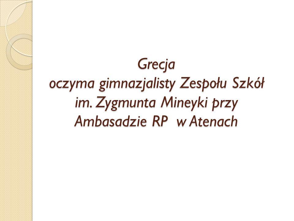 Grecja oczyma gimnazjalisty Zespołu Szkół im. Zygmunta Mineyki przy Ambasadzie RP w Atenach