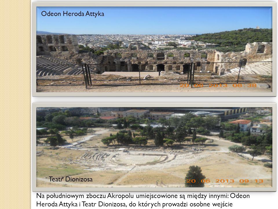 Na południowym zboczu Akropolu umiejscowione są między innymi: Odeon Heroda Attyka i Teatr Dionizosa, do których prowadzi osobne wejście Odeon Heroda Attyka Teatr Dionizosa