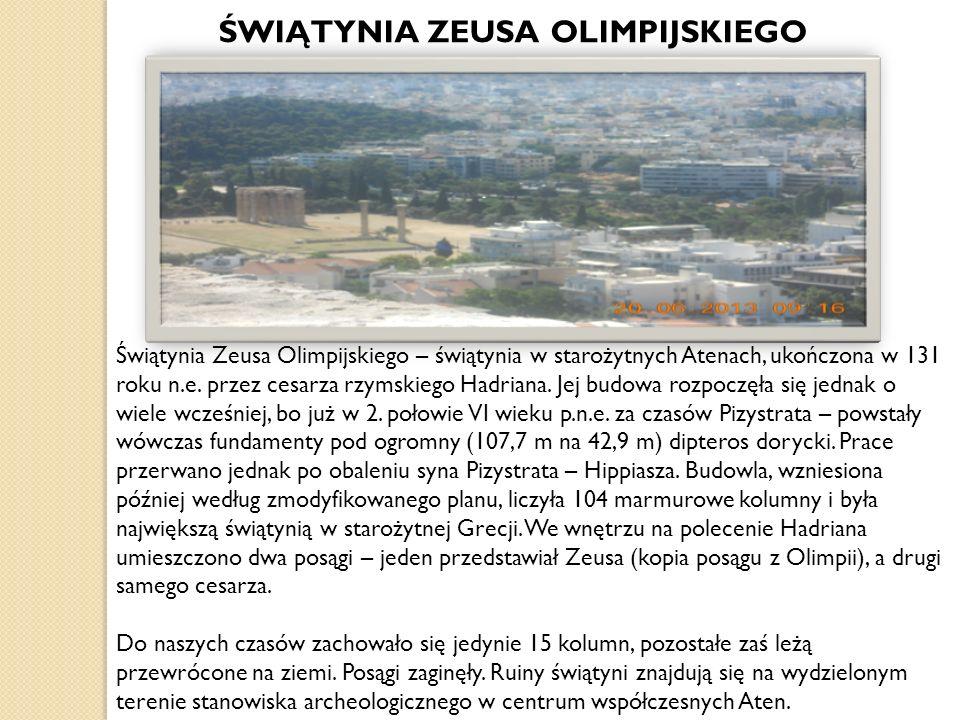 Świątynia Zeusa Olimpijskiego – świątynia w starożytnych Atenach, ukończona w 131 roku n.e.