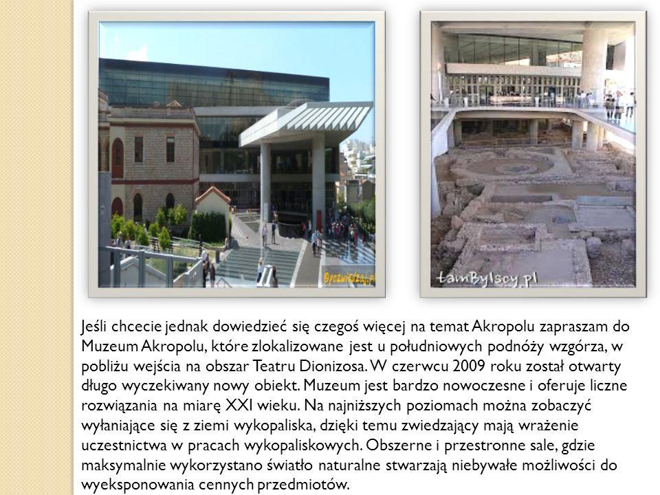 Jeśli chcecie jednak dowiedzieć się czegoś więcej na temat Akropolu zapraszam do Muzeum Akropolu, które zlokalizowane jest u południowych podnóży wzgórza, w pobliżu wejścia na obszar Teatru Dionizosa.