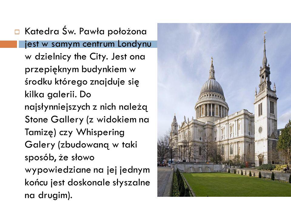  Katedra Św.Pawła położona jest w samym centrum Londynu w dzielnicy the City.