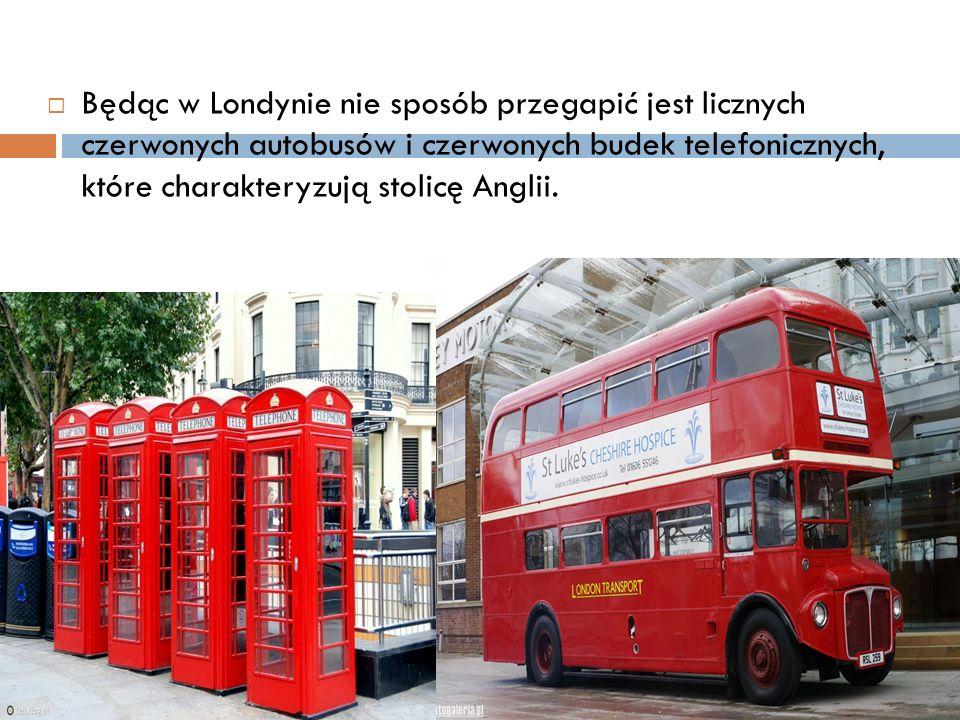  Będąc w Londynie nie sposób przegapić jest licznych czerwonych autobusów i czerwonych budek telefonicznych, które charakteryzują stolicę Anglii.