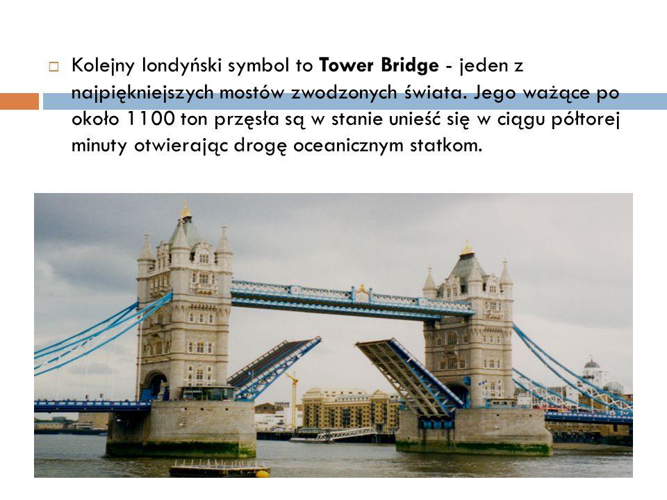 Kolejny londyński symbol to Tower Bridge - jeden z najpiękniejszych mostów zwodzonych świata.