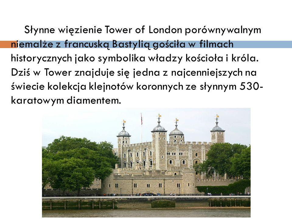 Słynne więzienie Tower of London porównywalnym niemalże z francuską Bastylią gościła w filmach historycznych jako symbolika władzy kościoła i króla.