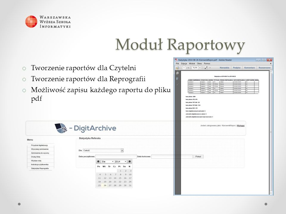 Moduł Raportowy o Tworzenie raportów dla Czytelni o Tworzenie raportów dla Reprografii o Możliwość zapisu każdego raportu do pliku pdf