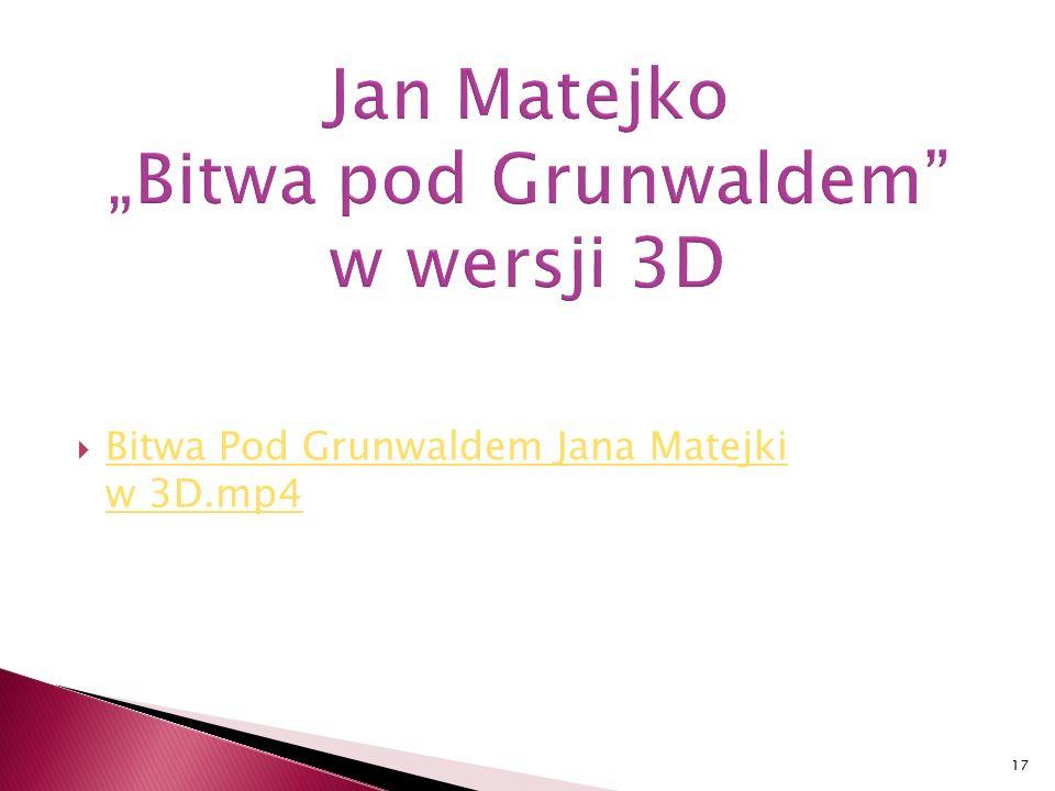  Bitwa Pod Grunwaldem Jana Matejki w 3D.mp4 Bitwa Pod Grunwaldem Jana Matejki w 3D.mp4 17