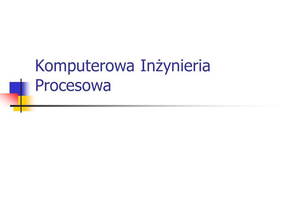Komputerowa Inżynieria Procesowa