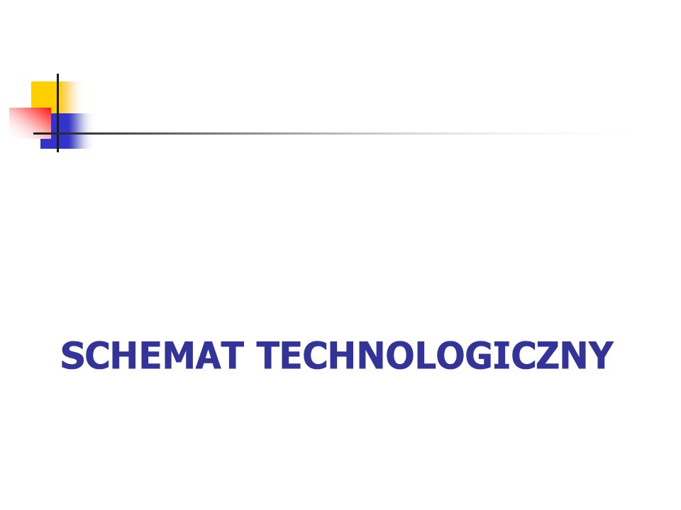 SCHEMAT TECHNOLOGICZNY