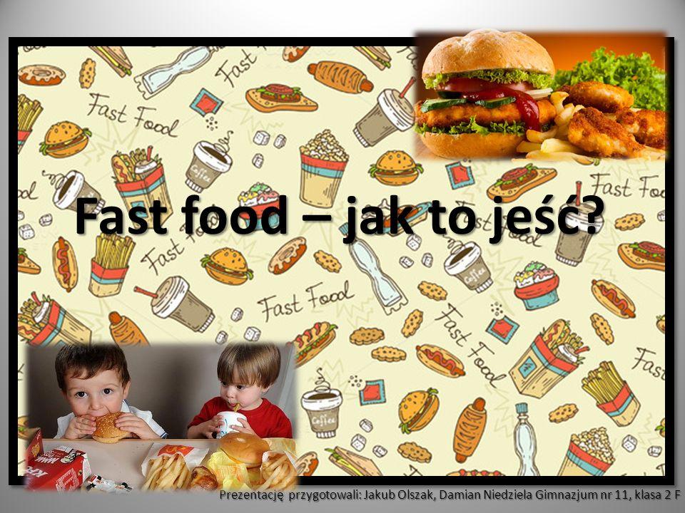 Zasady spożywania produktów typu fast food WARTO CZYTAĆ ETYKIETY WARTO CZYTAĆ ETYKIETY - na niektórych opakowaniach hamburgerów, także na stronach internetowych, można znaleźć informacje, ile kalorii, tłuszczu czy cukru zawierają dane produkty.