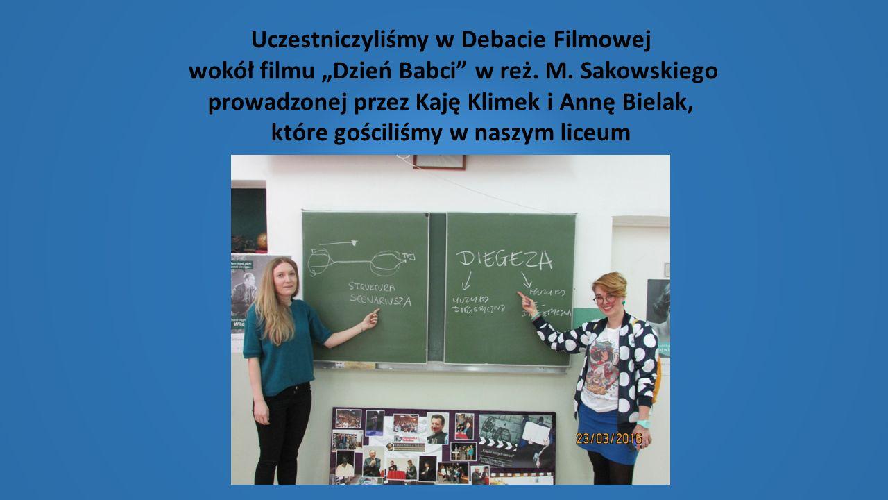 """Uczestniczyliśmy w Debacie Filmowej wokół filmu """"Dzień Babci"""" w reż. M. Sakowskiego prowadzonej przez Kaję Klimek i Annę Bielak, które gościliśmy w na"""