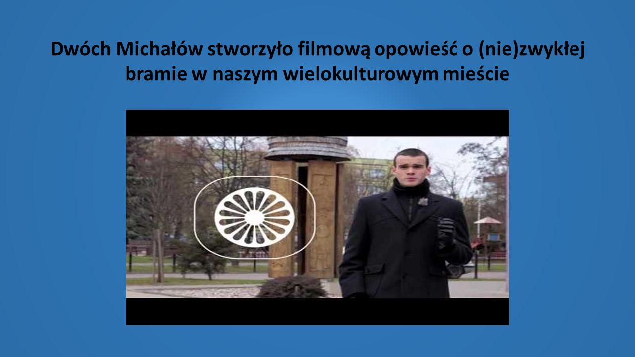 Dwóch Michałów stworzyło filmową opowieść o (nie)zwykłej bramie w naszym wielokulturowym mieście