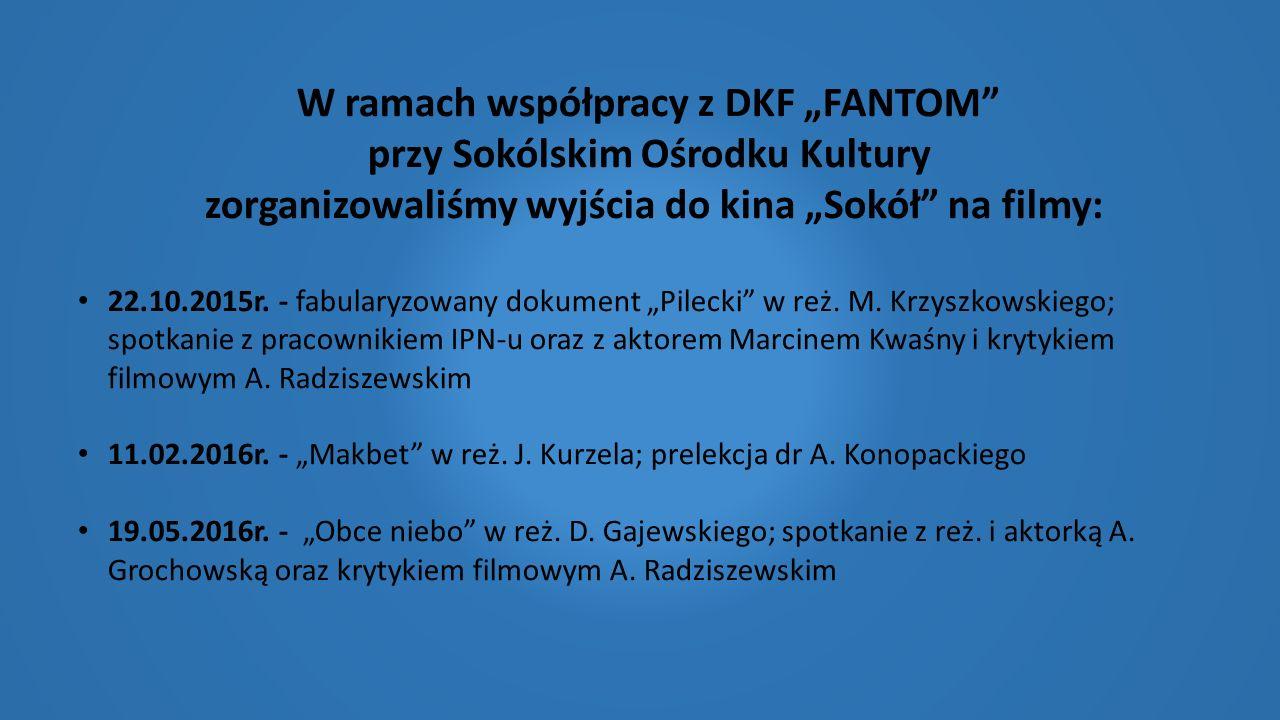 """W ramach współpracy z DKF """"FANTOM przy Sokólskim Ośrodku Kultury zorganizowaliśmy wyjścia do kina """"Sokół na filmy: 22.10.2015r."""