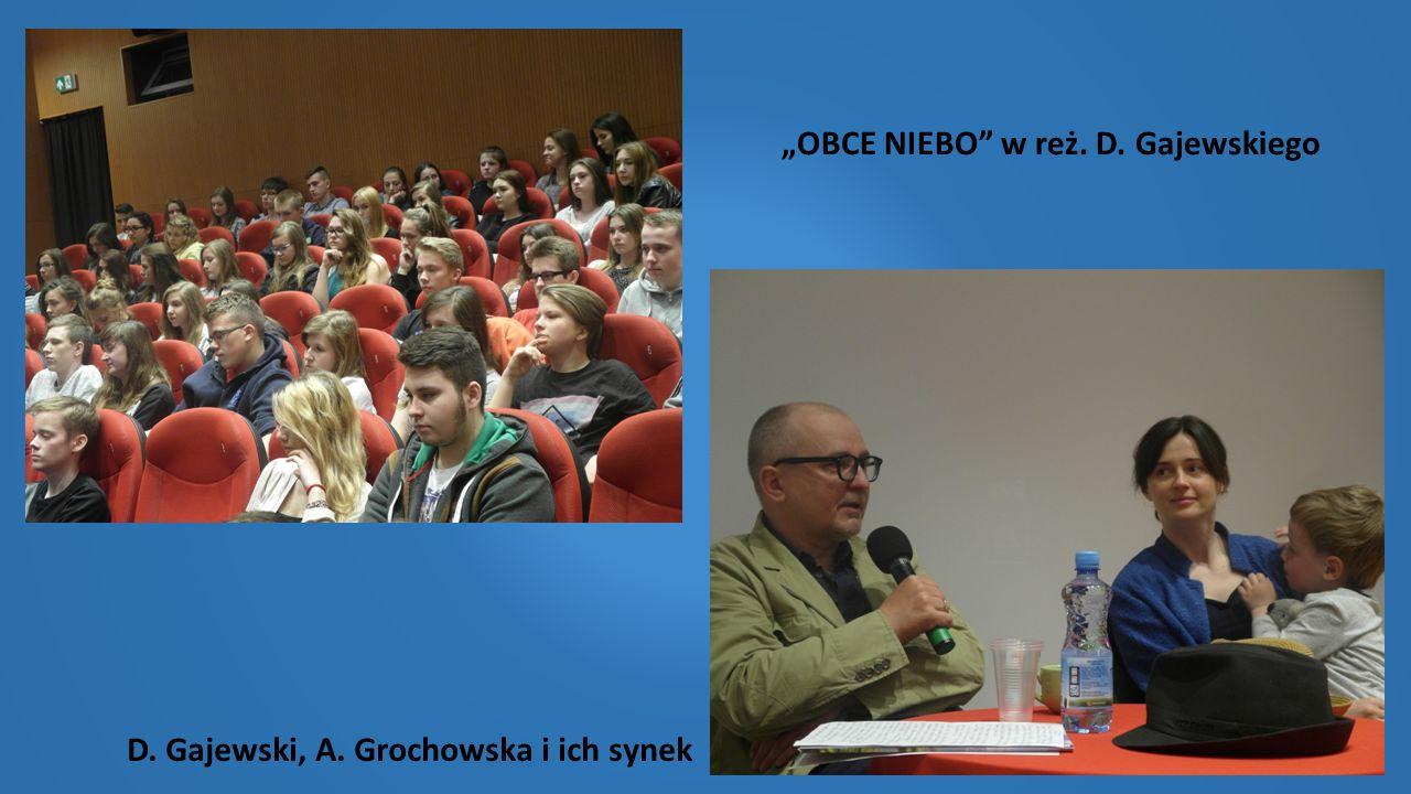 """""""OBCE NIEBO"""" w reż. D. Gajewskiego D. Gajewski, A. Grochowska i ich synek"""