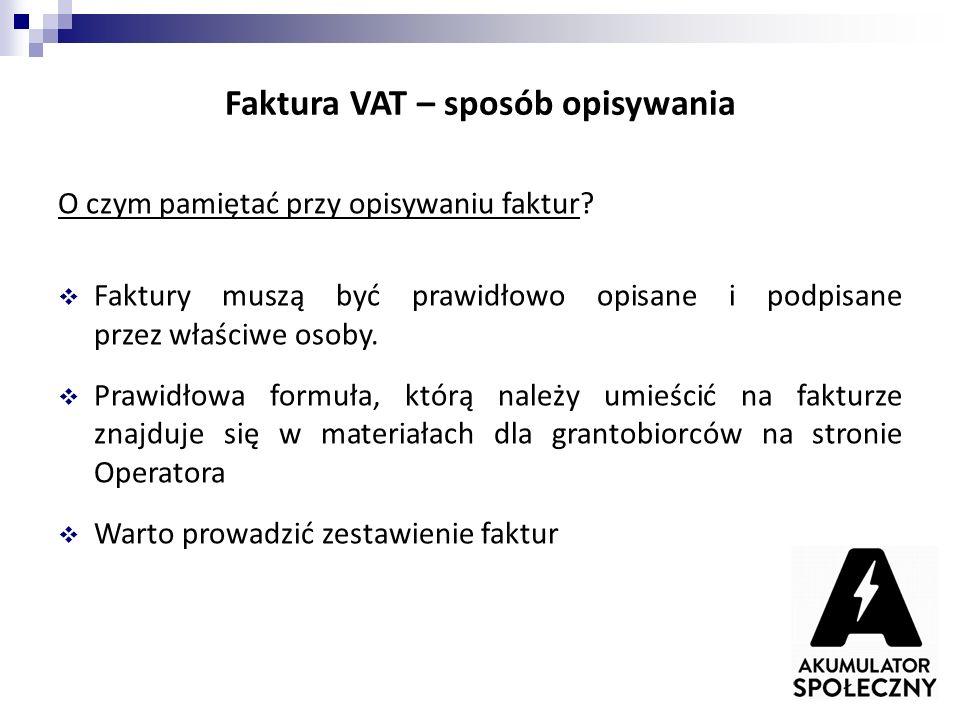 Faktura VAT – sposób opisywania O czym pamiętać przy opisywaniu faktur?  Faktury muszą być prawidłowo opisane i podpisane przez właściwe osoby.  Pra