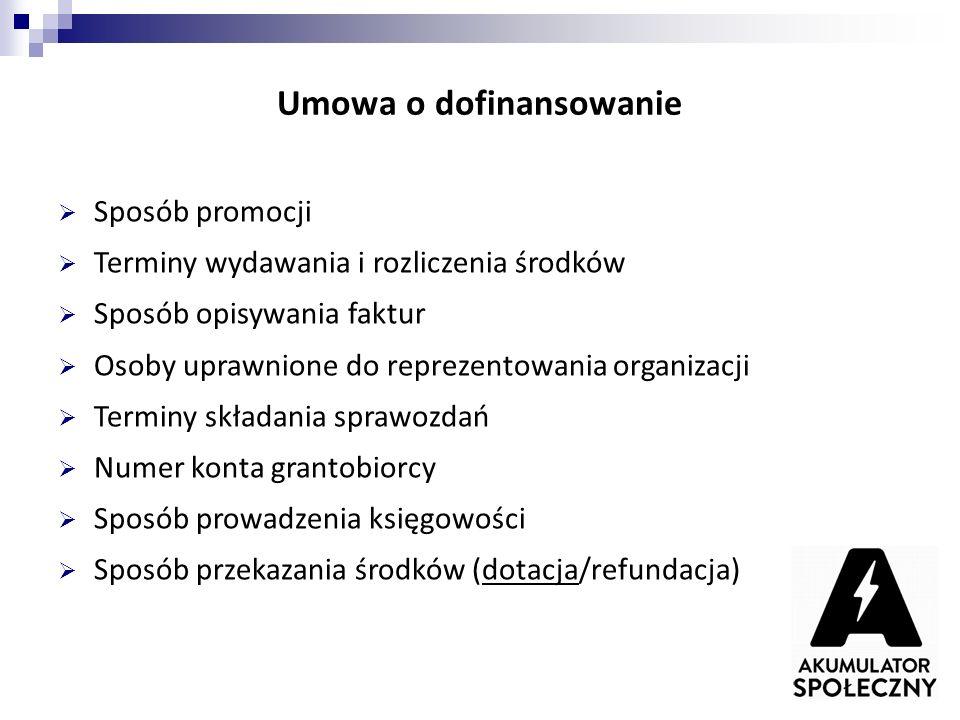 Umowa o dofinansowanie  Sposób promocji  Terminy wydawania i rozliczenia środków  Sposób opisywania faktur  Osoby uprawnione do reprezentowania or