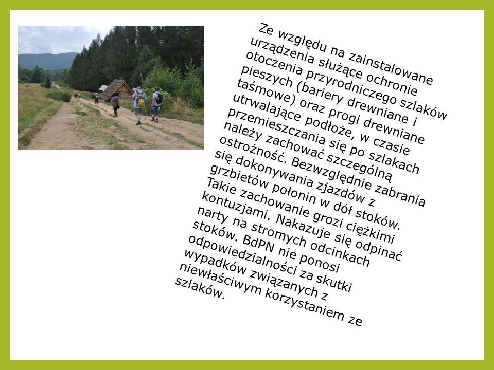 Ze względu na zainstalowane urządzenia służące ochronie otoczenia przyrodniczego szlaków pieszych (bariery drewniane i taśmowe) oraz progi drewniane u
