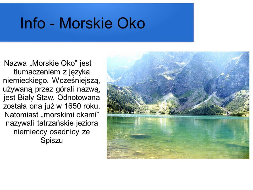 """Nazwa """"Morskie Oko"""" jest tłumaczeniem z języka niemieckiego. Wcześniejszą, używaną przez górali nazwą, jest Biały Staw. Odnotowana została ona już w 1"""