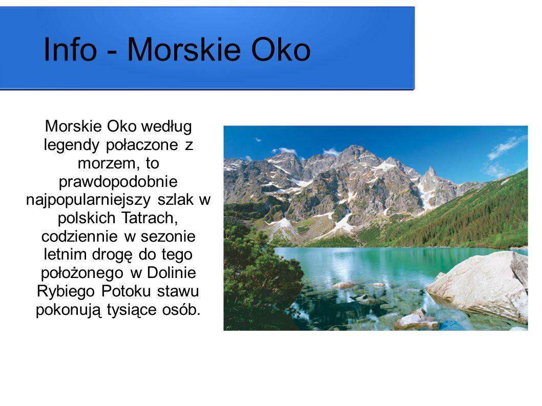 Morskie Oko według legendy połaczone z morzem, to prawdopodobnie najpopularniejszy szlak w polskich Tatrach, codziennie w sezonie letnim drogę do tego