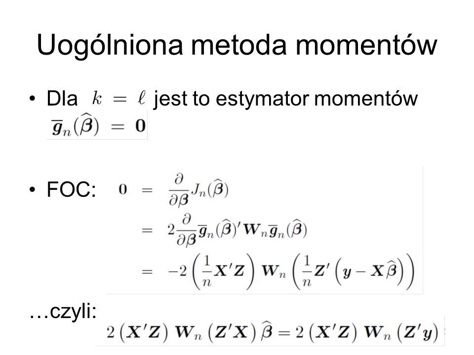12 Uogólniona metoda momentów Dla jest to estymator momentów FOC: …czyli: