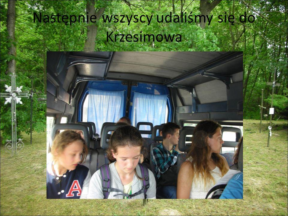 Następnie wszyscy udaliśmy się do Krzesimowa