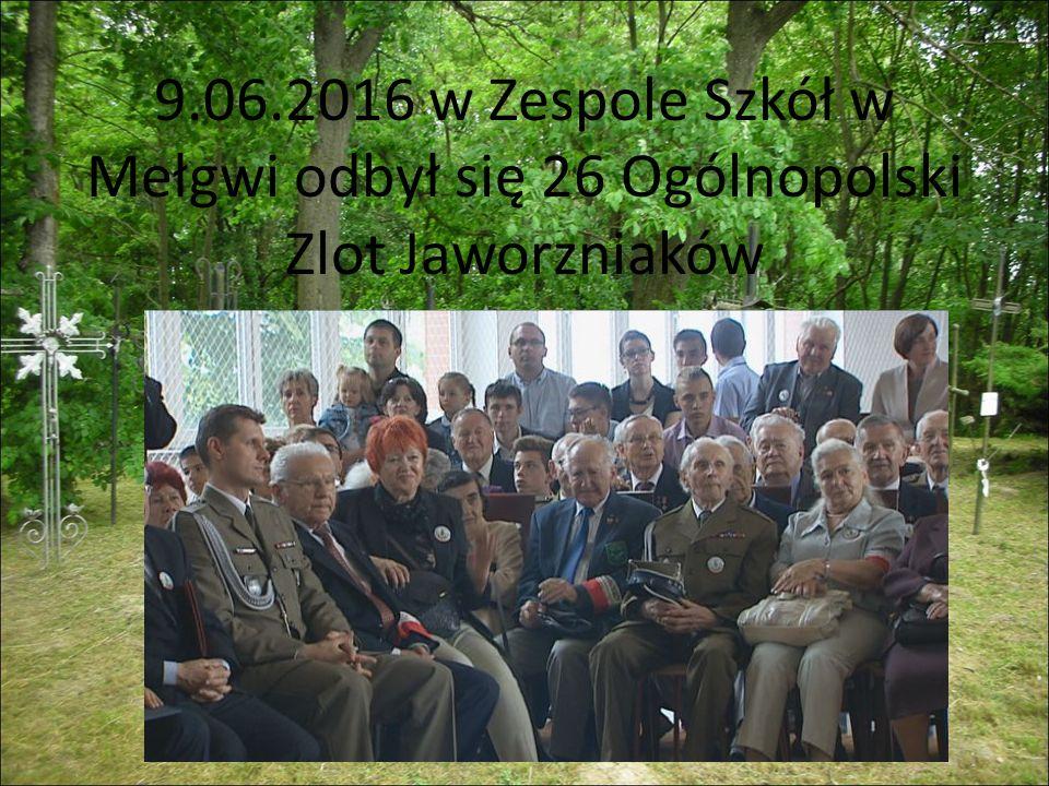 9.06.2016 w Zespole Szkół w Mełgwi odbył się 26 Ogólnopolski Zlot Jaworzniaków